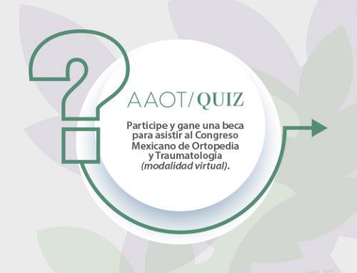 AAOT QUIZ – Gane una beca para asistir al Congreso Mexicano de O y T