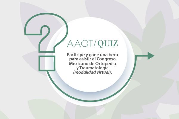AAOT QUIZ - Gane una beca para asistir al Congreso Mexicano de O y T